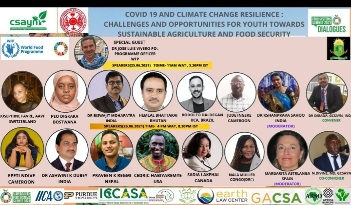 """"""" Independent Dialogue Series on Civid 19 and Climate Change Resilience: Challenges and Opportunities for Youth towards Sustainable Agriculture and Food Security, organized for UNFSS pre Summit, by GCSAYN and Narasingha Choudhury Autonomous College Jajpur Odisha India on 25th & 26th June 2021."""